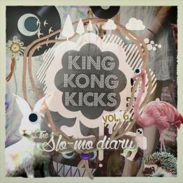 King Kong Kicks Vol. 6 - The Slo-Mo Diary
