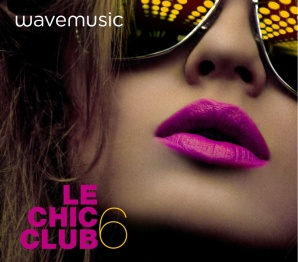 Le Chic Club 6 - Deluxe Doppel-CD Compilation