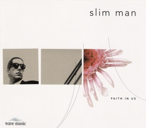 Slim Man - Faith In Us